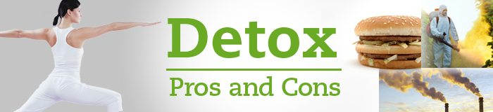 Detox Pros and Cons
